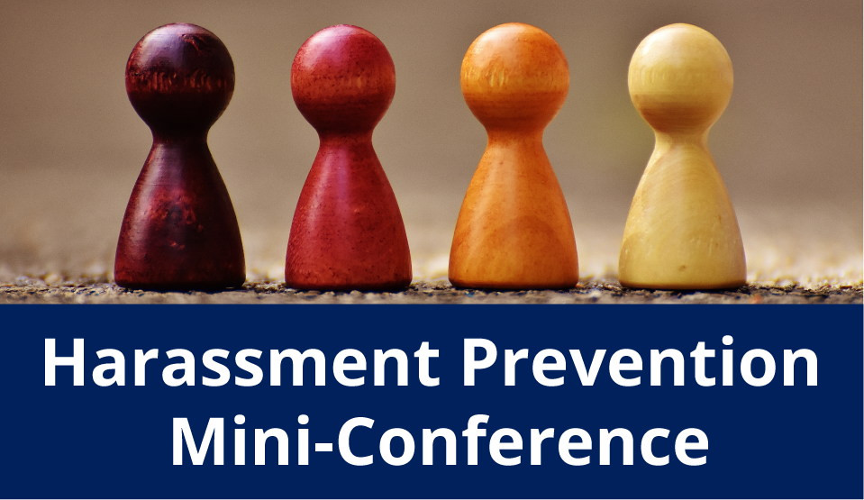 Harassment Prevention Mini-Conference