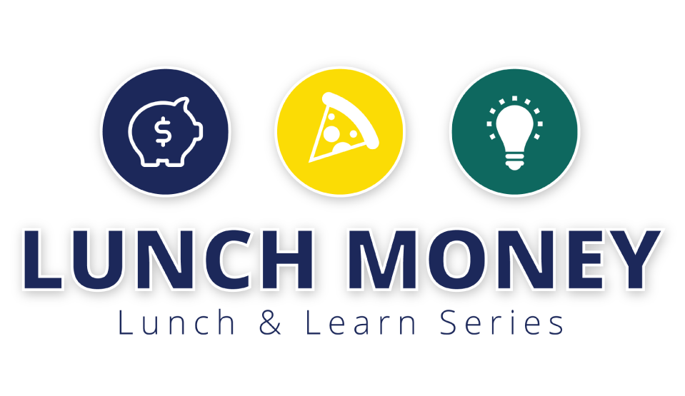 Feel More Confident About Your Finances - Lunch Money Series