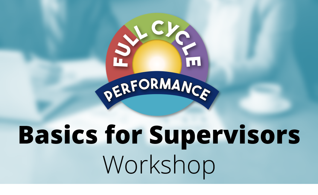 Full Cycle Performance: Basics for Supervisors: Virtual