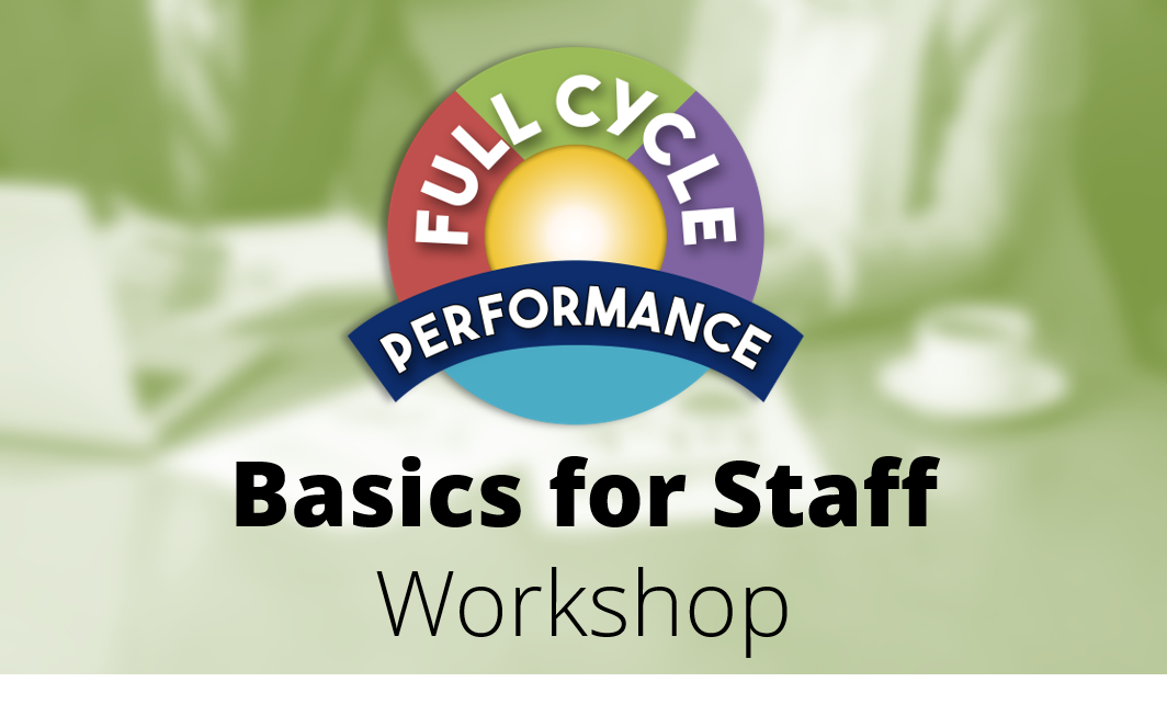 Full Cycle Performance: Basics for Staff: Virtual
