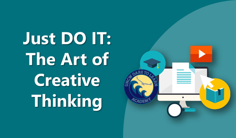 Just DO IT: The Art of Creative Thinking