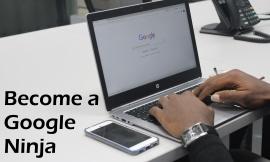 Become a Google Ninja