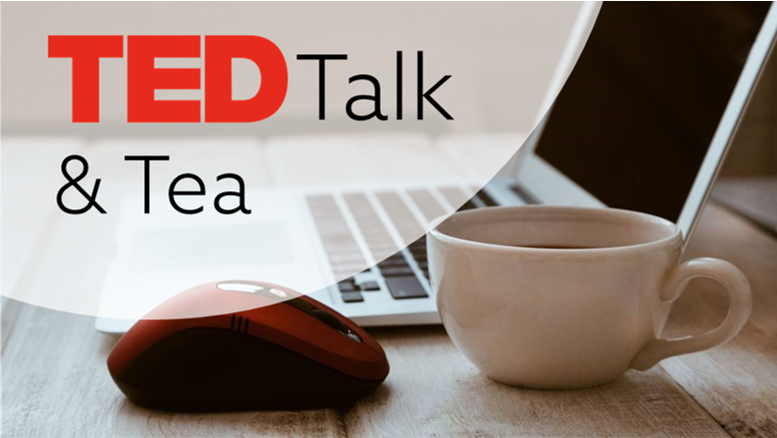 TED Talk & Tea: How to change your behavior for the better