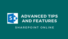 Advanced SharePoint Online- Tips and Features
